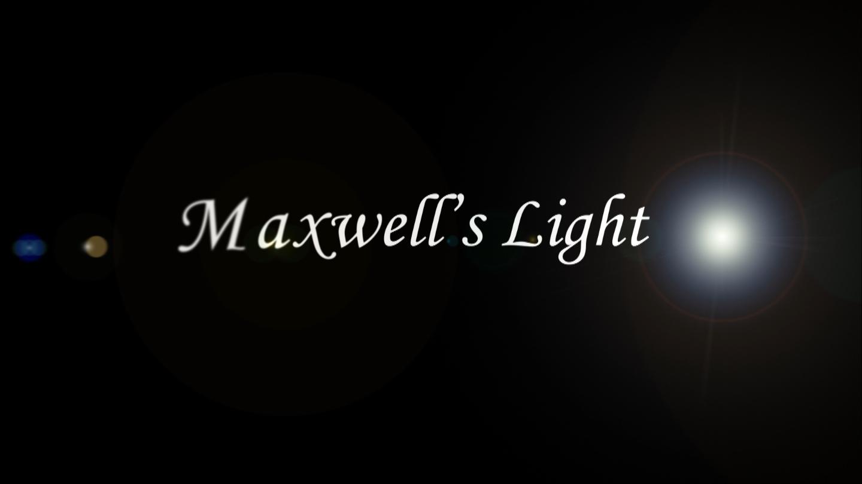 Maxwell's Light